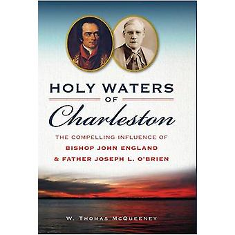 Holy Waters of Charleston - The Compelling Influence of Bishop John En