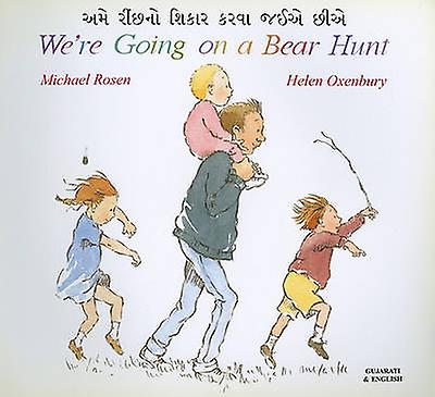 We're Going on a Bear Hunt in Gujarati and English by Michael Rosen -