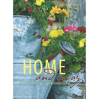 Home and Away - More Tales of a Heritage Farm by Amy Scoones - 9781894