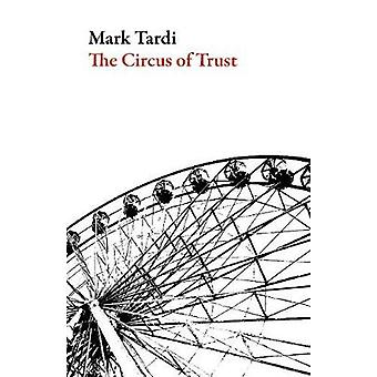 The Circus of Trust by Mark Tardi - 9781943150267 Book