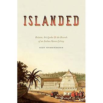 Islanded - Britain - Sri Lanka - and the Bounds of an Indian Ocean Col