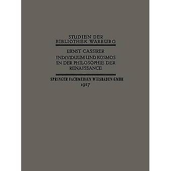 Individuum und Kosmos in der Philosophie der Renaissance by Cassirer & Ernst
