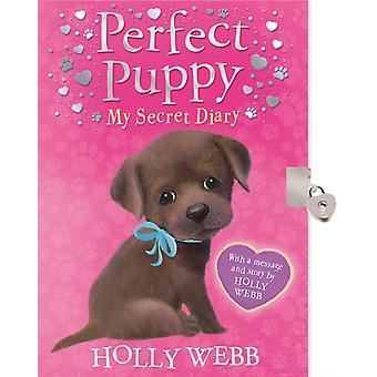 Perfect Puppy: My Secret Diary (Hardcover) by Webb Holly