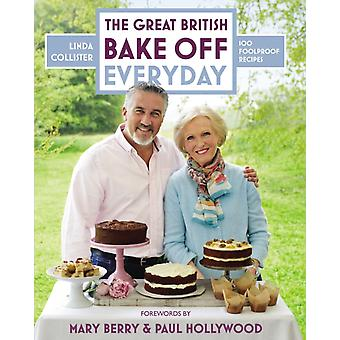 Great British Bake Off: Everyday: Over 100 Foolproof Bakes (Hardcover) by Collister Linda