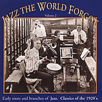 Jazz verden glemte - Jazz verden glemte: Vol. 2-Jazz klassikere af 19 [CD] USA importerer
