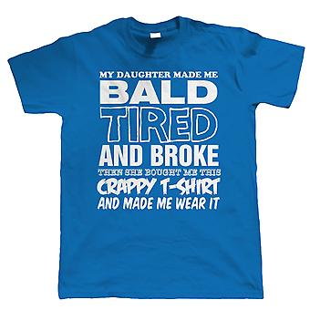 My Daughter Made Me Bald, Mens Funny T Shirt