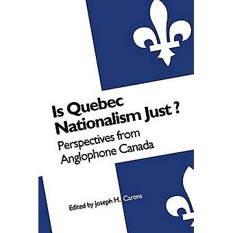 Is Quebec Nationalism Just by Joseph H. Carens