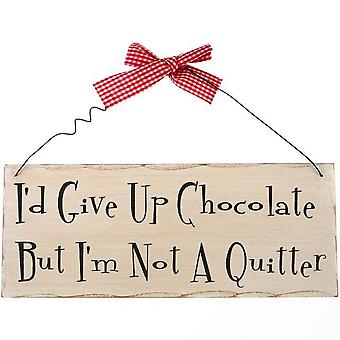 Something Different Id Give Up Chocolate Hanging Sign