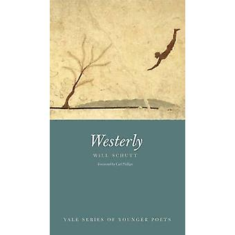 Westerly by Will Schutt - Carl Phillips - 9780300188516 Book