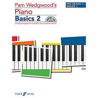 Pam Wedgwood's Piano Basics 2 - (Pre-Grade Level 1 to Grade 1 ) by Pam