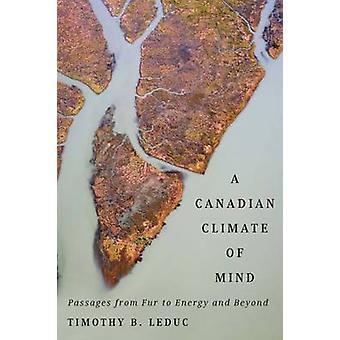Um clima canadense da mente - passagens de peles para energia e além por
