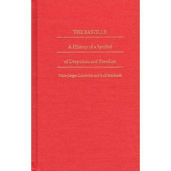 Die Bastille - eine Geschichte von einem Symbol der Willkür und Freiheit von Luseb