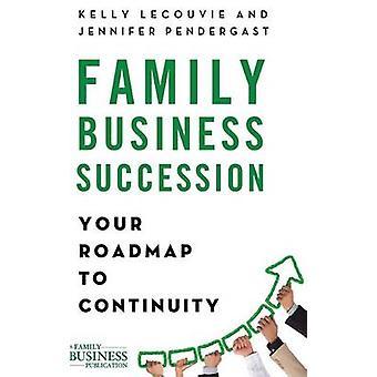 Firma rodzinna sukcesji - Twój plan ciągłości przez Kelly LeCou