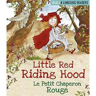 Dual Language Readers - Little Red Riding Hood - Le Petit Chaperon Roug