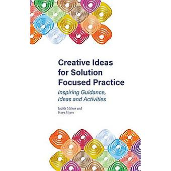 Creative Ideas for Solution Focused Practice - Inspiring Guidance - Id