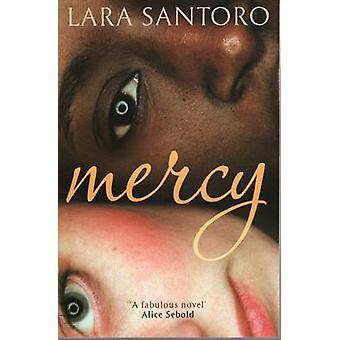 Mercy (New edition) by Lara Santoro - 9781846271076 Book