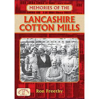 Memories of the Lancashire Cotton Mills by Ron Freethy - 978184674104