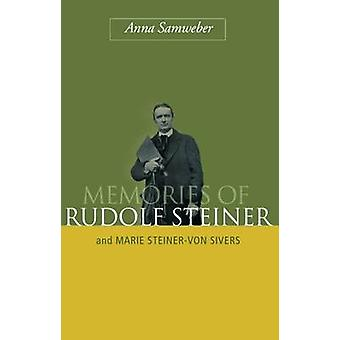 Memories of Rudolf Steiner - And Marie Steiner-von Sivers (New edition