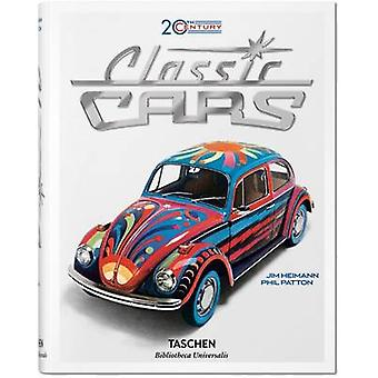 20th Century Classic Cars by Jim Heimann - Phil Patton - 978383654615