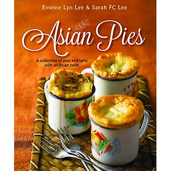 Asian Pies - A Collection of Pies and Tarts with an Asian Twist by Evo