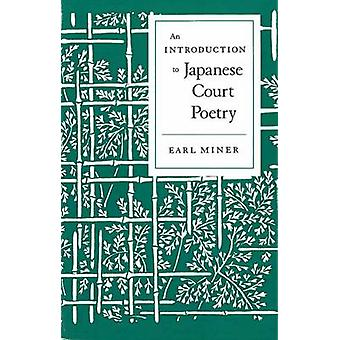 An Introduction to Japanese Court Poetry by Earl Miner - 978080470636