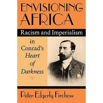 Envisager l'Afrique - le racisme et l'impérialisme de Conrad-coeur noir