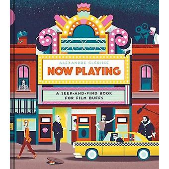 Now Playing - A Seek-and-Find Book for Film Buffs - 9781452166308 Book