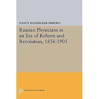 Russian Physicians in an Era of Reform and Revolution, 1856-1905 (Princeton Legacy Library)