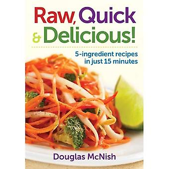Raw, Quick and Delicious