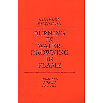 Combustion dans l'eau, se noyer dans la flamme : Selected Poems 1955-1973