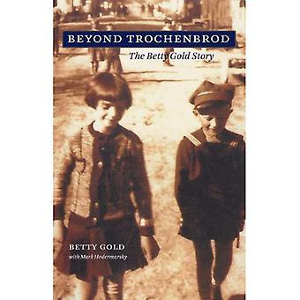 Trochenbrod de l'au-delà: L'histoire de Betty Gold