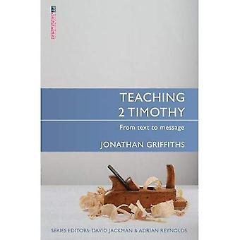 Teaching 2 Timothy: From Text to Message (Proclamation Trust)