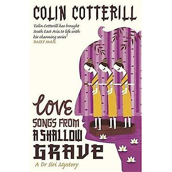 Love Songs from a Shallow Grave. Colin Cotterill