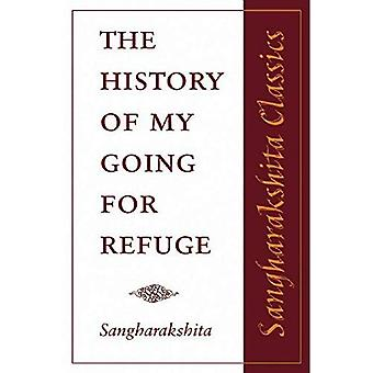 The History of My Going for Refuge (Sangharaks*ita Classics)