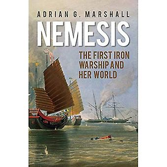 Nemesis: The First Iron Warship and Her World