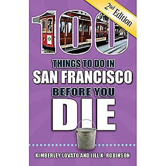 100 Things to Do in San Francisco Before You Die, 2nd Edition