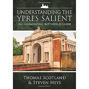 Comprendre le saillant d'Ypres: un Guide de champ de bataille éclairante