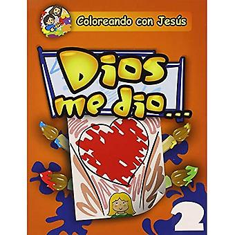 Dios Me Dio...: God Gave Me... = God Gave Me... (Coloreando Con Jesus (Numbered))