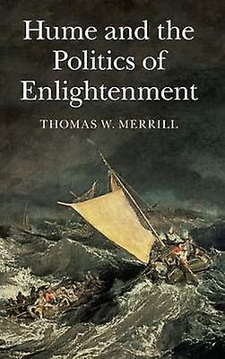 Hume and the Politics of EnlumièreenHommest by Merrill & Thomas W.