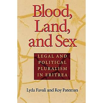 Blood Land and Sex Legal and Political Pluralism in Eritrea by Favali & Lyda