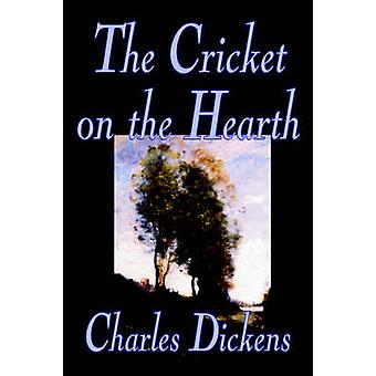The Cricket on the Hearth by Charles Dickens Fiction Literary by Dickens & Charles