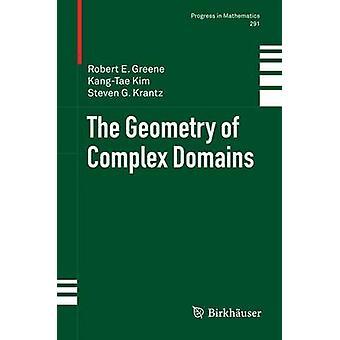 La géométrie des domaines complexes par Greene & Robert Everist