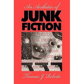 En estetikk av useriøs Fiction av Roberts & Thomas J.