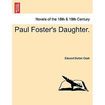 Paul Fosters Daughter. by Cook & Edward Dutton