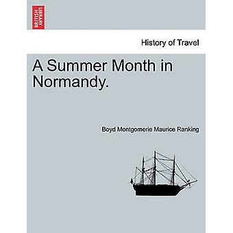 A Summer Month in Normandy. by Ranking & Boyd Montgomerie Maurice