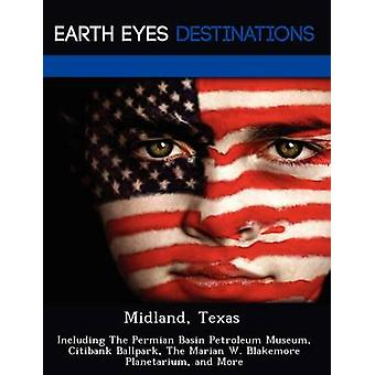 Midland Texas Including The Permian Basin Petroleum Museum Citibank Ballpark The Marian W. Blakemore Planetarium and More by Black & Johnathan