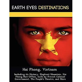 Hai Phong Vietnam Including its History Elephant Mountain Hai Phong Post Office built by French Colonial Government The Peoples Theatre and More by Wilkins & Sandra