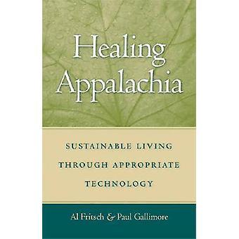 Genezing van Appalachia duurzame leven door middel van passende technologie door Fritsch & Al