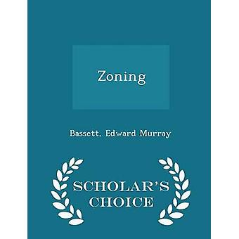 Zoning  Scholars Choice Edition by Murray & Bassett & Edward