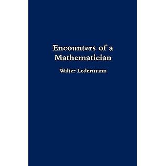 Encounters of a Mathematician by Ledermann & Walter